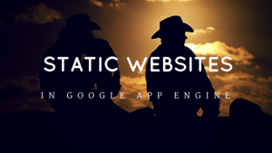 Static website using app engines.
