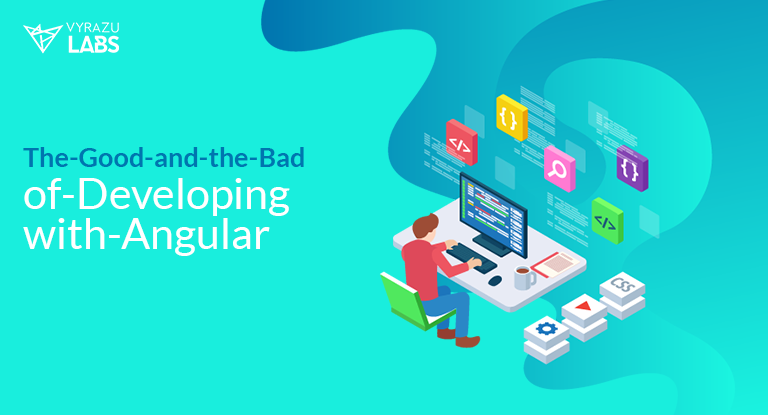 good and the bad of developing with angular